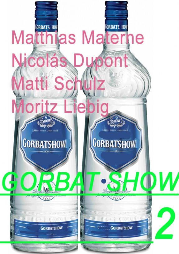 GORBAT SHOW II